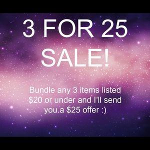 3 FOR $25 SALE!!!! :D
